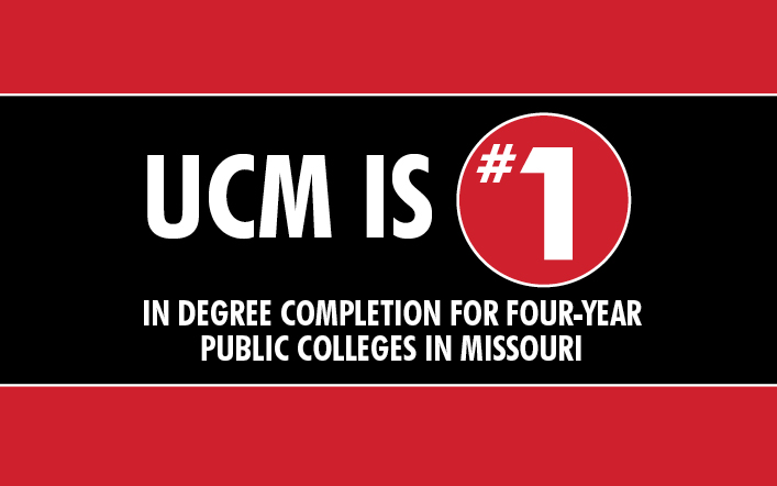 UCM is #1 in degree completion for full time equivalent students in four-year public colleges in Missouri.